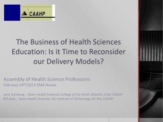 The Business of Health Sciences Education: Is it Time to Reconsider our Delivery Models?
