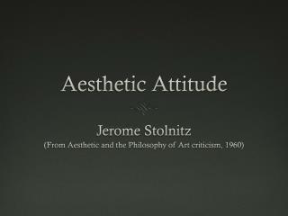 Aesthetic Attitude