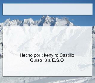 Hecho por : kenyiro Castillo Curso :3 a E.S.O