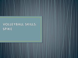 VOLLEYBALL SKILLS: SPIKE