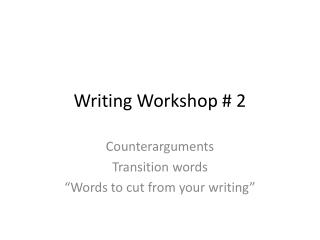 Writing Workshop # 2