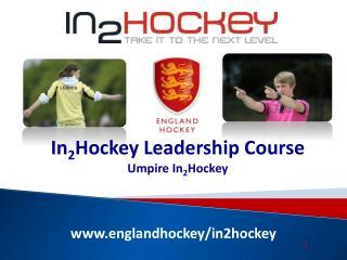 www.englandhockey/in2hockey