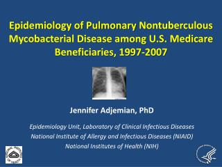 Jennifer Adjemian,  PhD Epidemiology Unit, Laboratory  of Clinical Infectious  Diseases