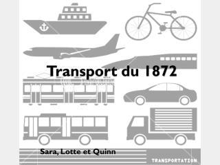 Transport  du 1872
