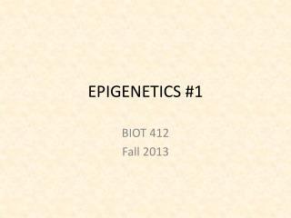 EPIGENETICS #1