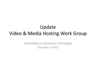 Update Video & Media Hosting Work Group
