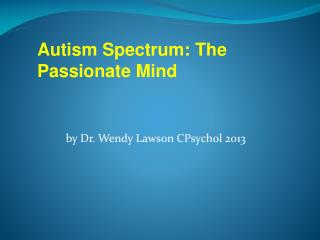 by Dr. Wendy Lawson  CPsychol  2013