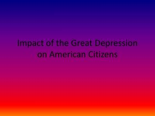 Impact of the Great Depression on American Citizens