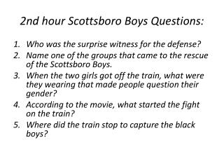 2nd  hour Scottsboro Boys Questions: