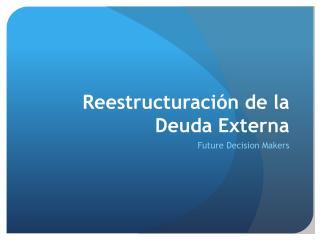 Reestructuración de la  Deuda Externa