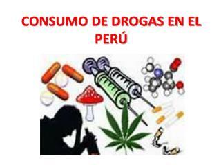 CONSUMO DE DROGAS EN EL PERÚ