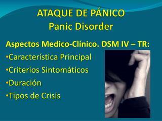 ATAQUE DE PÁNICO Panic  Disorder