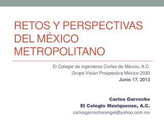 Retos y perspectivas del México metropolitano