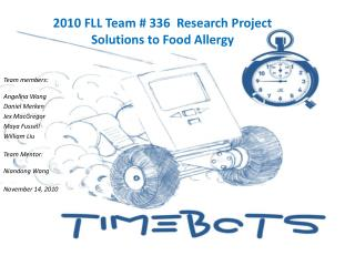2010 FLL Team # 336  Research Project  Solutions to Food Allergy