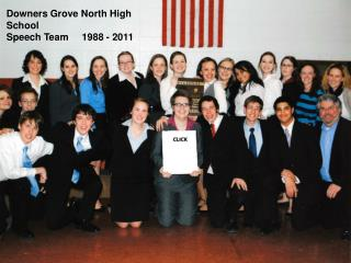 Downers Grove North High School Speech Team      1988  - 2011