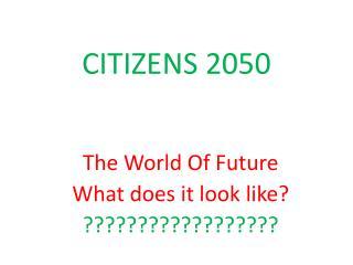 CITIZENS 2050