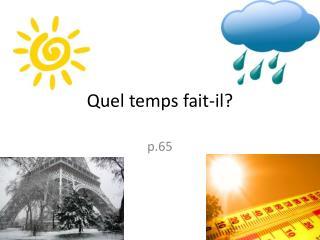 Quel  temps fait- il ?