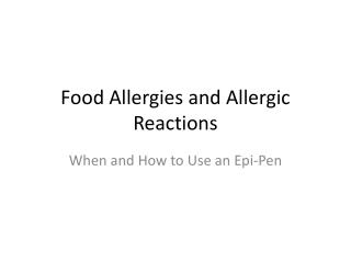 Food Allergies and Allergic Reactions
