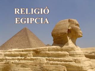 RELIGIÓ EGIPCIA
