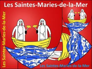 Les  Saintes -Maries-de-la-Mer