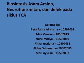 Biosintesis Asam  Amino,  Neurotransmitan ,  dan defek pada siklus  TCA