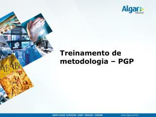 Treinamento de  metodologia –  PGP