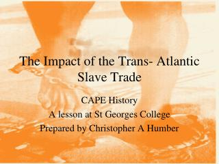 The Impact of the Trans- Atlantic Slave Trade