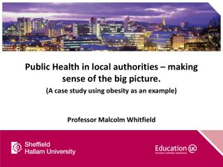 Public  Health in local authorities – making sense of the big picture.