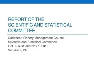 Report of the  Scientific and Statistical Committee