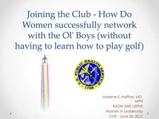 Marlene E. Haffner, MD, MPH RADM (ret) USPHS Women in Leadership COF - June 20, 2012