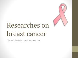 Researches on  breast  cancer