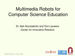 Multimedia Robots for CS Education