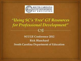 """Using SC's 'Free' GT Resources for Professional Development"""