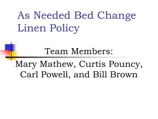 As Needed Bed Change Linen Policy