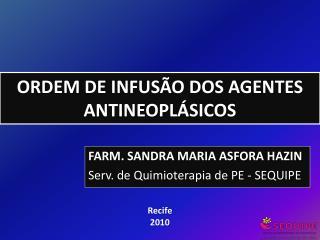 ORDEM DE INFUSÃO DOS AGENTES ANTINEOPLÁSICOS