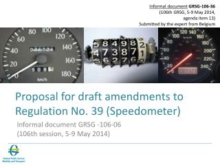 Proposal  for  draft amendments  to  R egulation  No. 39  ( Speedometer )