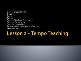 Lesson 2 � Tempo Teaching