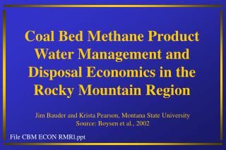 Coal Bed Methane Product Water Management and Disposal Economics ...