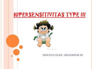 HIPERSENSITIVITAS TYPE III