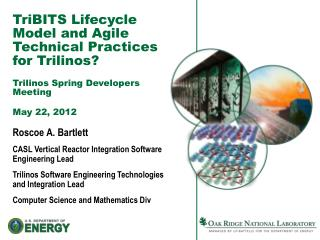 Roscoe A. Bartlett CASL Vertical Reactor Integration Software Engineering Lead