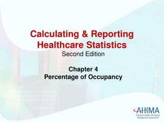 Calculating  Reporting Healthcare Statistics