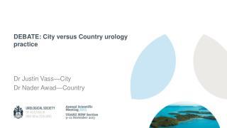 DEBATE: City versus Country urology practice