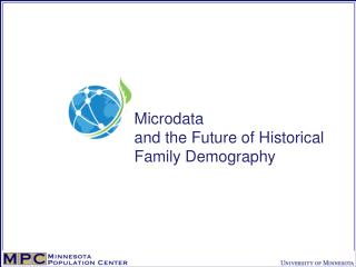 Microdata  and the Future of Historical  Family Demography