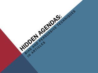 Hidden Agendas :