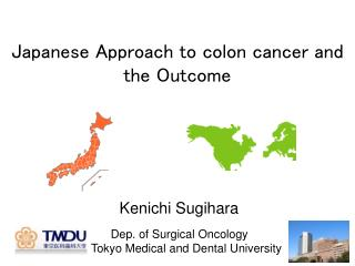 Japanese Approach to colon cancer and the Outcome