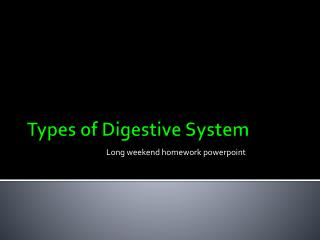 Types  of Digestive System