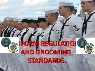 UNIFORM REGULATIONS AND GROOMING STANDARDS