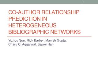 Co-Author Relationship Prediction in Heterogeneous Bibliographic Networks
