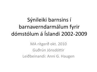 Sýnileiki barnsins í barnaverndarmálum fyrir dómstólum á Íslandi 2002-2009