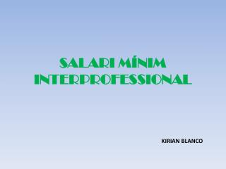 SALARI MÍNIM INTERPROFESSIONAL